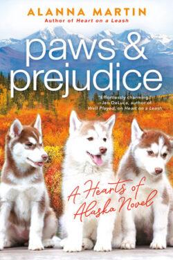 Paws & Prejudice by Alanna Martin