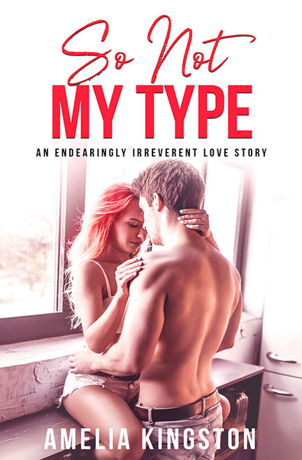 So Not My Type by Amelia Kingston