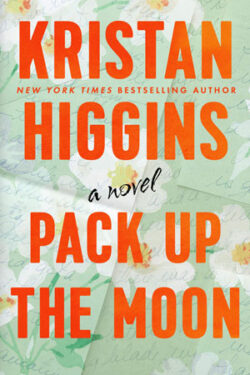 Pack Up the Moon by Kristin Higgins