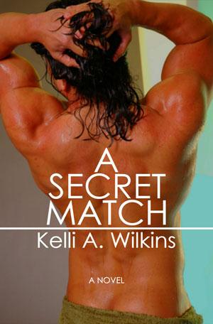 A Secret Match by Kelli A. Wilkins
