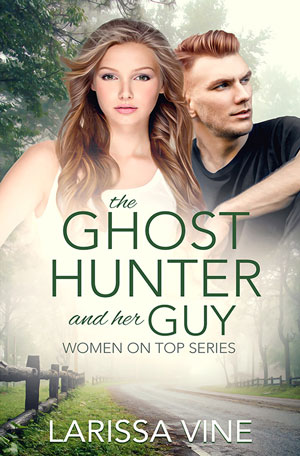 The Ghost Hunter and Her Guy by Larissa Vine