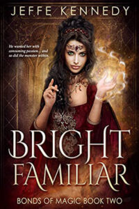 Bright Familiar by Jeffe Kennedy