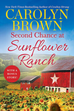 Second Chance at Sunflower Ranch by Carolyn Brown