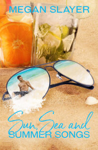 Sun, Sea, and Summer Songs by Megan Slayer