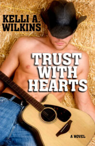 Trust with Hearts by Kelli A. Wilkins
