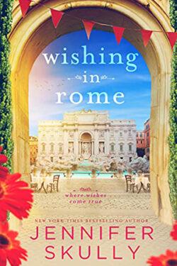 Wishing in Rome by Jennifer Skully