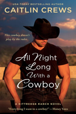 All Night Long with a Cowboy by Caitlyn Crews