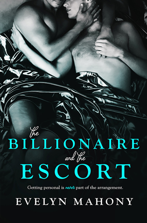 Billionaire and the Escort by Evelyn Mahony