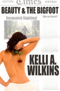 Beauty and the Bigfoot by Kelli A. Wilkins