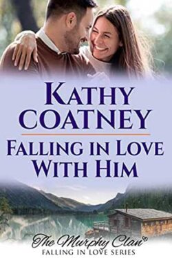 Falling in Love with Him by Kathy Coatney
