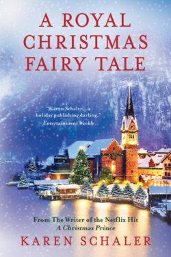 A Royal Christmas Fairy Tale by Karen Schaler