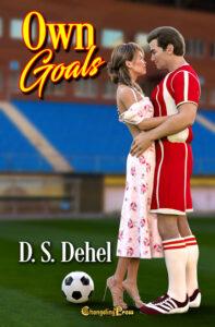 Own Goals by D.S. Dehe